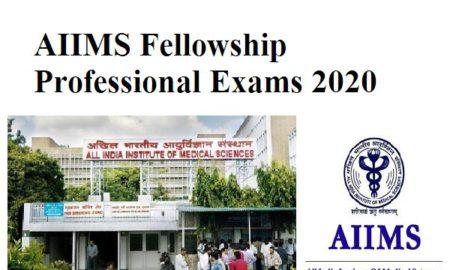 AIIMS Fellowship Professional Exams 2020
