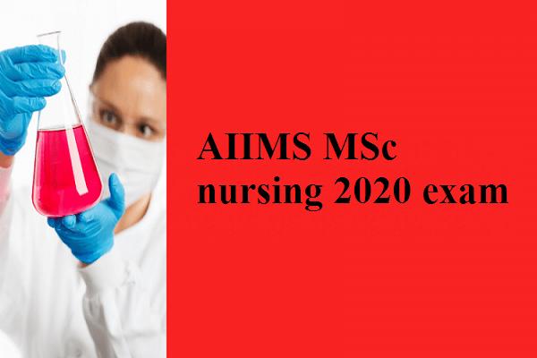 AIIMS MSc nursing 2020 exam