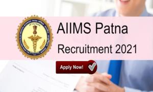 AIIMS Patna Recruitment 2021
